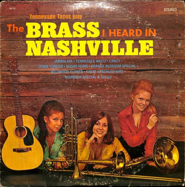 The Tennessee Tacos - The Brass I Heard In Nashville (LP)