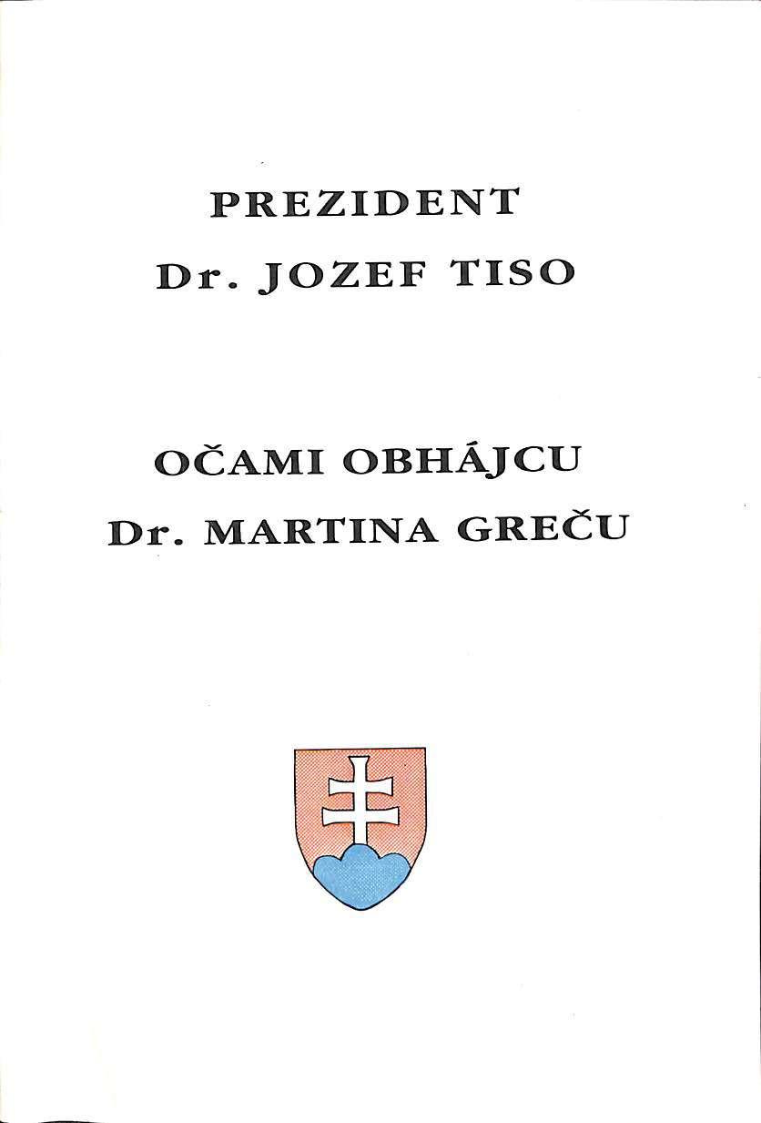 Prezident Dr Jozef Tiso Ocami Obhajcu Dr Martina Grecu