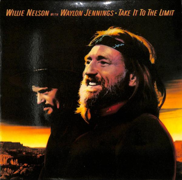 Willie Nelson With Waylon Jennings - Take It To The Limit (LP)